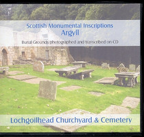 Scottish Monumental Inscriptions Argyllshire: Lochgoilhead Churchyard and Cemetery