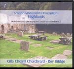 Scottish Monumental Inscriptions Highlands: Cille Choirill Churchyard, Roy Bridge