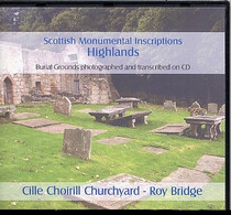 Scottish Monumental Inscriptions Highlands: Cille Choirill Churchyard, Roy Bridge