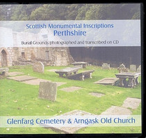 Scottish Monumental Inscriptions Perthshire: Glenfarg Cemetery and Arngask Old Church