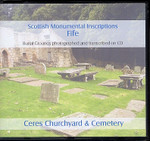 Scottish Monumental Inscriptions Fifeshire: Ceres Churchyard and Cemetery