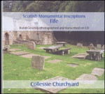 Scottish Monumental Inscriptions Fifeshire: Collessie Churchyard
