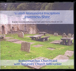 Scottish Monumental Inscriptions Inverness: Rothiemurchus Churchyard with Tenandry Church, Killicrankie
