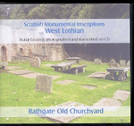 Scottish Monumental Inscriptions West Lothian: Bathgate Old Churchyard