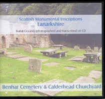 Scottish Monumental Inscriptions Lanarkshire: Benhar Cemetery and Calderhead Churchyard