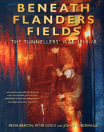 Beneath Flanders Fields: The Tunnellers' War 1914-18