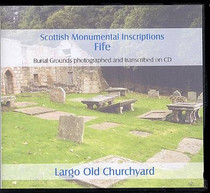 Scottish Monumental Inscriptions Fifeshire: Largo Old Churchyard