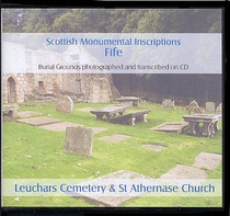 Scottish Monumental Inscriptions Fifeshire: Leuchars Cemetery and St Athernase Church