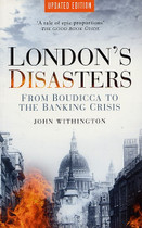 London's Disasters: From Boudicca to the Banking Crisis