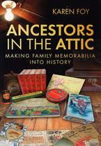 Ancestors in the Attic: Making Family Memorabilia into History