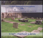 Scottish Monumental Inscriptions Fifeshire: St Serf's Churchyard and Barony