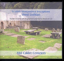 Scottish Monumental Inscriptions West Lothian: Mid Calder Cemetery