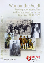 War on the Veldt: Tracing Your Australian Military Ancestors in the Boer War 1899-1902