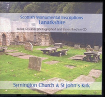 Scottish Monumental Inscriptions Lanarkshire: Symington Church and St John's Kirk