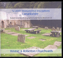 Scottish Monumental Inscriptions Lanarkshire: Wiston and Roberton Churchyards