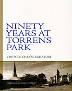 Ninety Years at Torrens Park: The Scotch College Story