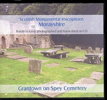 Scottish Monumental Inscriptions Morayshire: Grantown on Spey Cemetery
