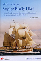 What Was the Voyage Really Like?: A Brief Guide to Researching Convict and Immigrant Voyages to Australia and New Zealand