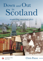 Down and Out in Scotland: Researching Ancestral Crisis