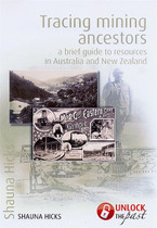 Tracing Mining Ancestors: A Brief Guide to Resources in Australia and New Zealand