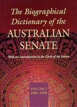 The Biographical Dictionary of the Australian Senate Volume 1: 1901-1929