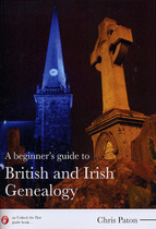 A Beginner's Guide to British and Irish Genealogy