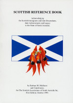 Scottish Reference Book: The Scottish Immigrants and their Descendants, their Achievements and Legacy to the State of South Australia