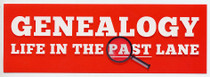 Genealogy: Life in the Past Lane Sticker