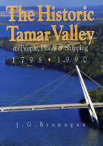 Historic Tamar Valley: It's People, Places and Shipping 1798-1990