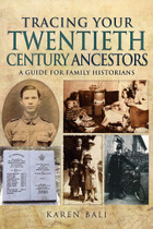 Tracing Your Twentieth Century Ancestors: A Guide for Family Historians