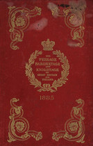 Peerage, Baronetage and Knightage of Great Britain and Ireland 1885 (original)
