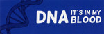 DNA: It's In My Blood Sticker