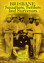 Brisbane: Squatters, Settlers and Surveyors