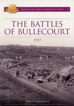 Australian Army Campaign Series No. 17: The Battles of Bullecourt, 1917