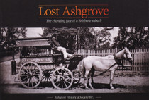 Lost Ashgrove: The Changing Face of a Brisbane Suburb