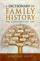 A Dictionary of Family History: The Genealogists' ABC