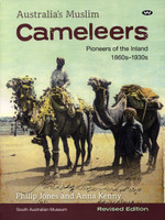 Australia's Muslim Cameleers: Pioneers of the inland 1860s-1930s