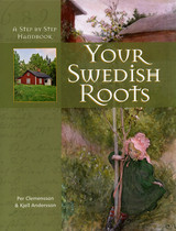 Your Swedish Roots: A Step-by-Step Handbook