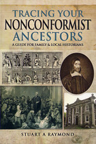 Tracing Your Nonconformist Ancestors: A Guide for Family and Local Historians