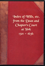 Yorkshire Wills: Dean and Chapters Court, York 1321-1636