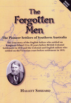 The Forgotten Men: The Pioneer Settlers of Southern Australia