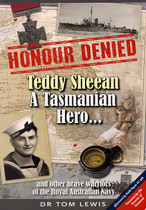 Honour Denied: Teddy Sheean, a Tasmanian Hero ...