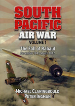 South Pacific Air War Volume 1: The Fall of Rabaul December 1941-March 1942