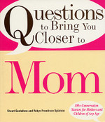 Questions to Bring You Closer to Mom