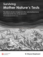 Surviving Mother Nature's Tests: The Effects Climate Change and Other Natural Phenomena have had on the lives of our Ancestors