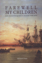 Farewell My Children: Irish Assisted Emigration to Australia 1848-1870