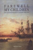 Farewell My Children: Irish Assisted Emigration to Australia 1848-1870