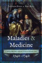 Maladies and Medicine: Exploring Health and Healing 1540-1740
