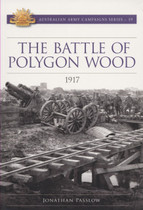 Australian Army Campaign Series No. 19: The Battle of Polygon Wood, 1917