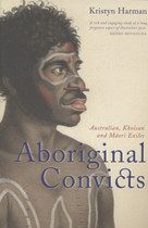 Aboriginal Convicts: Australian Khoisan and Maori Exiles